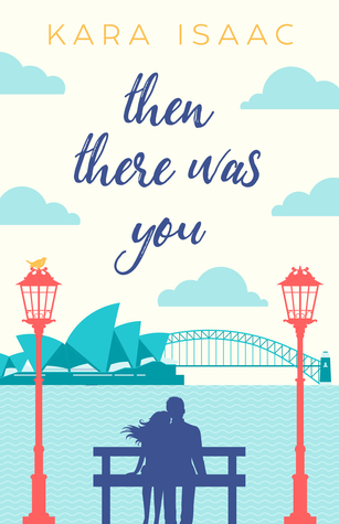 Book Review: Then There Was You by Kara Isaac