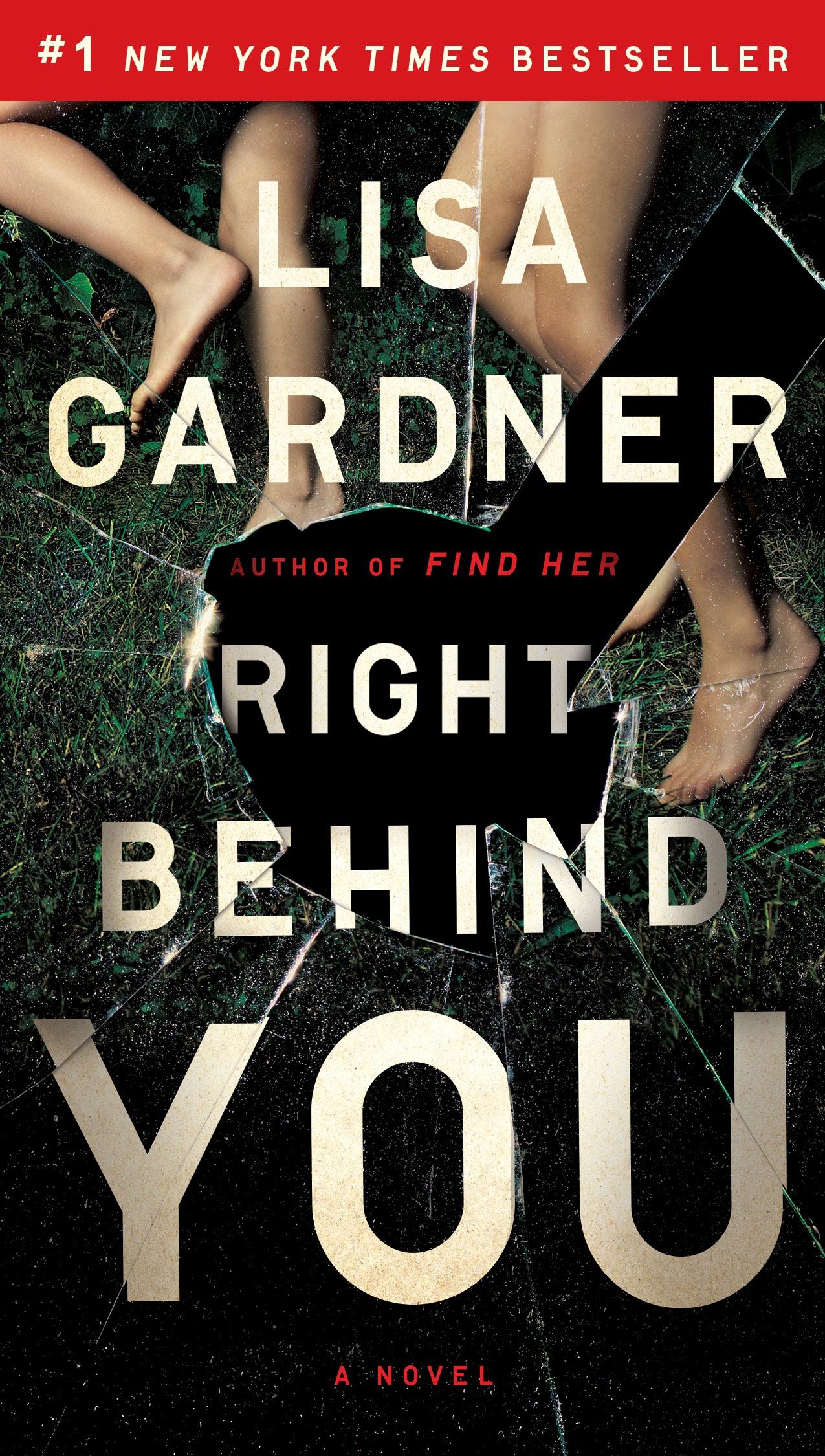 Lisa Gardner's Right Behind You out in Paperback–Series order for FBI Profiler series