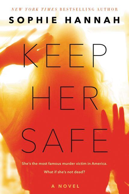 Book Review: Psychological Suspense Novel Keep Her Safe by Sophie Hannah