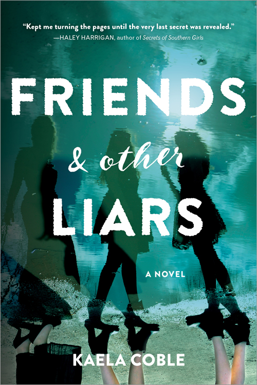 Book Review and Giveaway! Friends and Other Liars by Kaela Coble